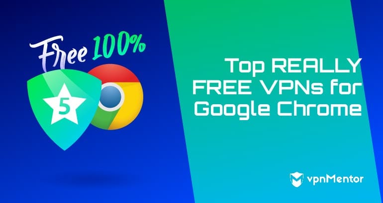 top-7-100-free-vpns-for-google-chrome-updated-january-2020[1]